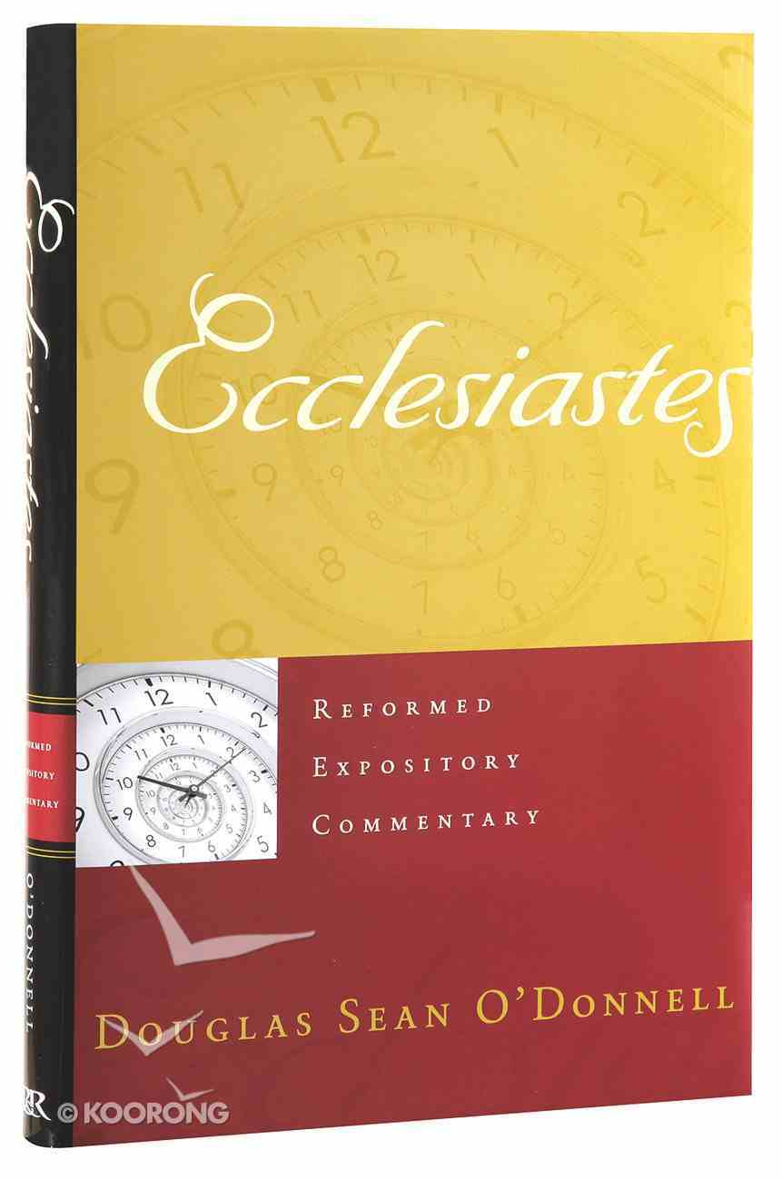Ecclesiastes (Reformed Expository Commentary Series) Hardback