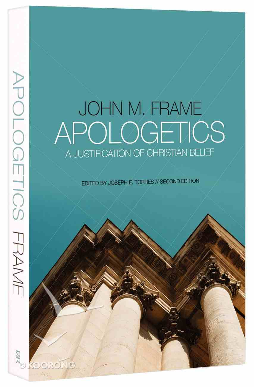 Apologetics: A Justification of Christian Belief (2nd Edition) Paperback