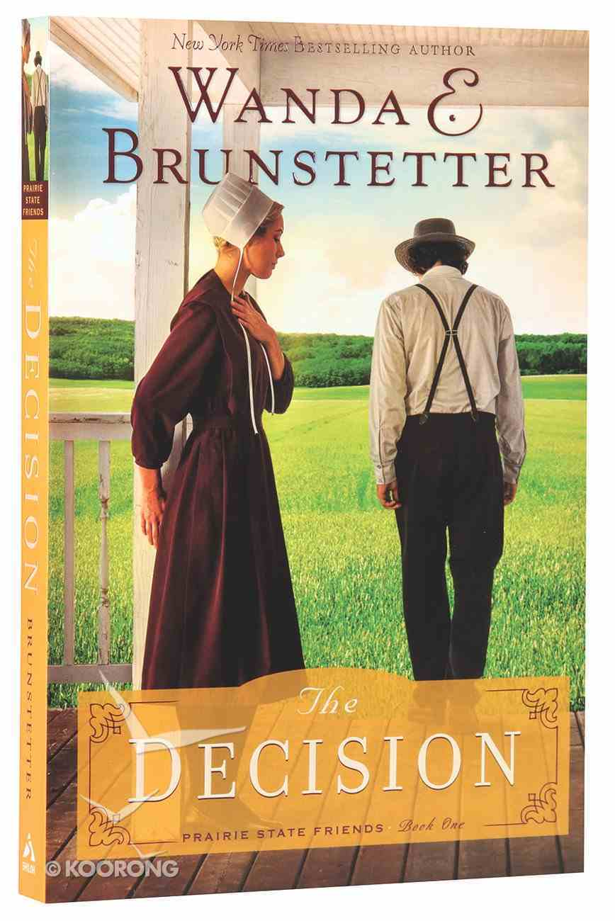 The Decision (#01 in The Prairie State Friends Series) Paperback