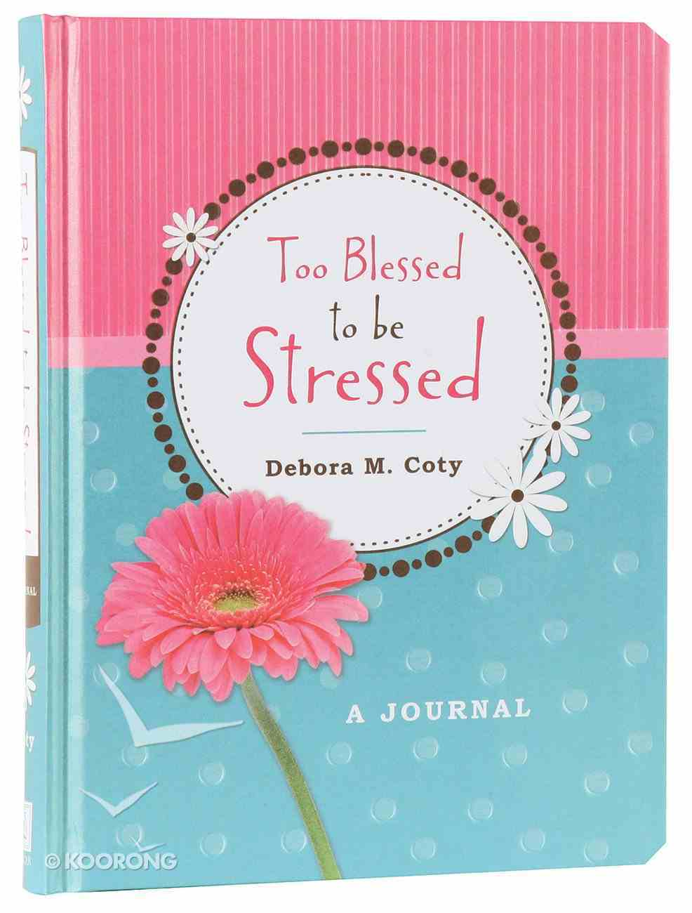 Too Blessed to Be Stressed Hardback
