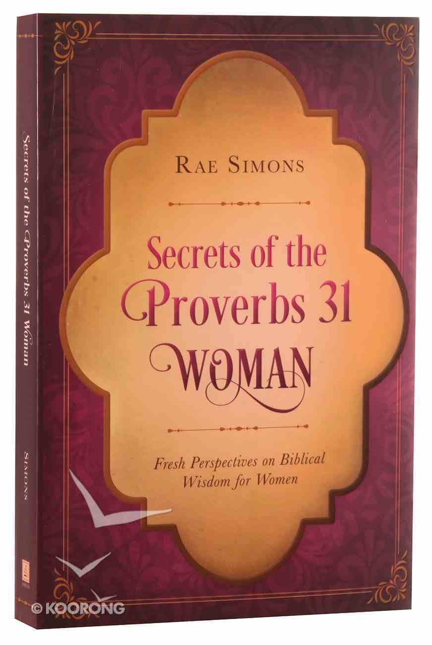 Secrets of the Proverbs 31 Woman Paperback