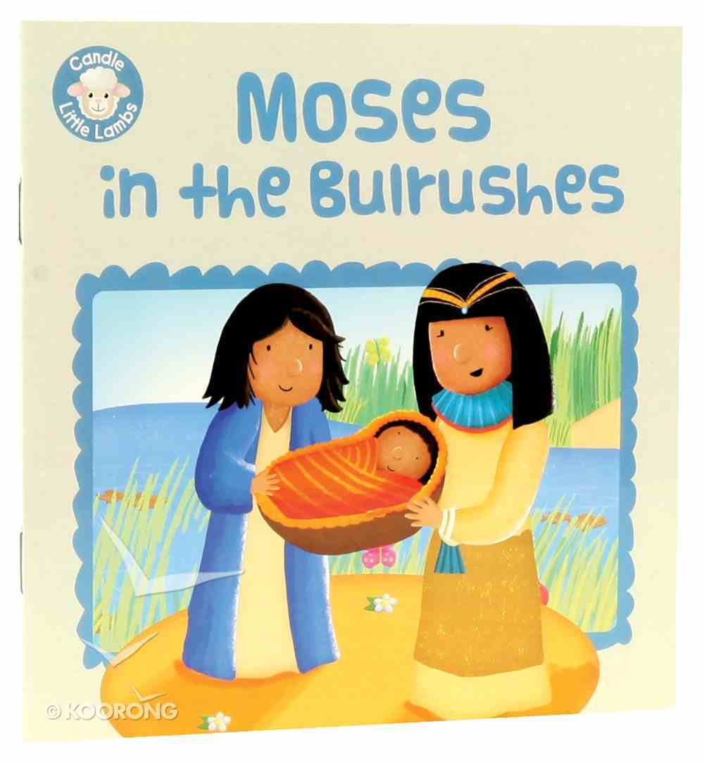 Moses in the Bulrushes (Candle Little Lamb Series) Paperback