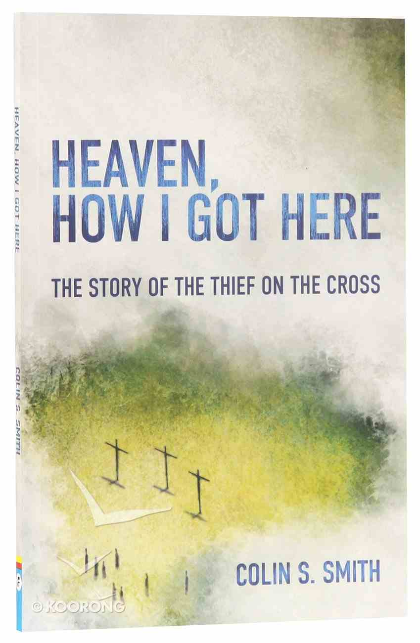 Heaven, How I Got Here Paperback