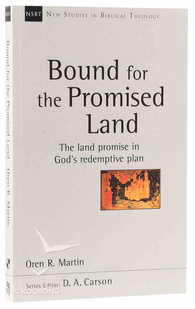 Bound For the Promised Land (New Studies In Biblical Theology Series) Paperback