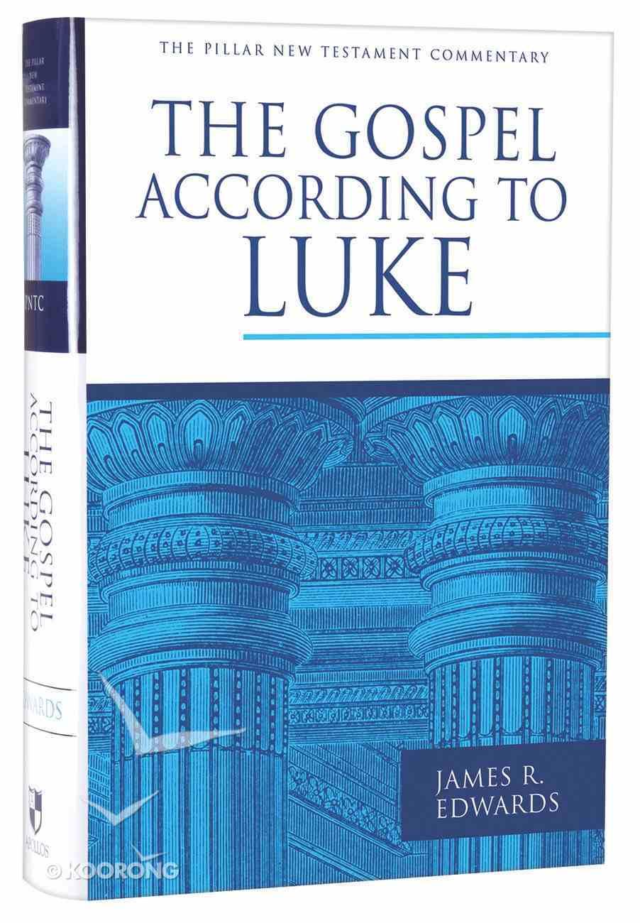 Gospel According to Luke (Pillar New Testament Commentary Series) Hardback