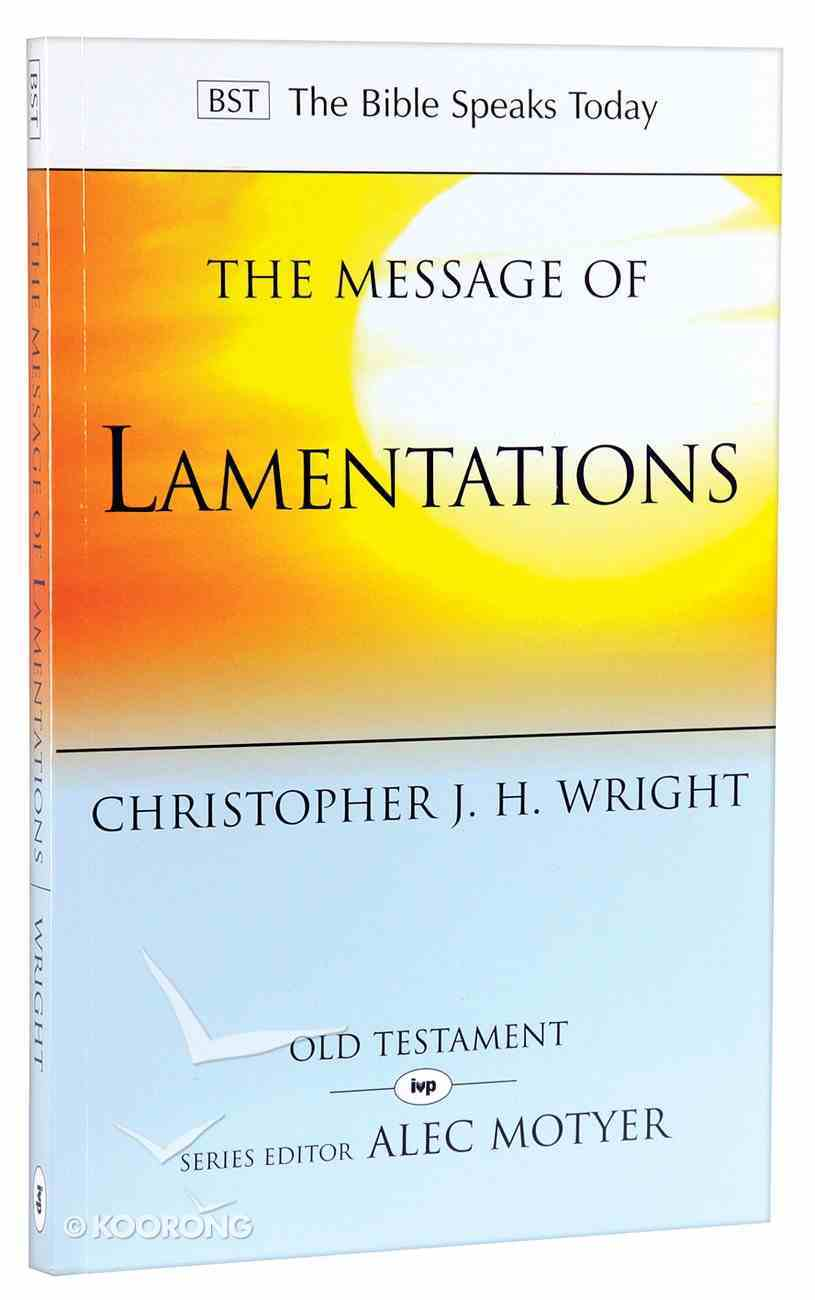 Message of Lamentations, The: Honest to God (Bible Speaks Today Series) Paperback