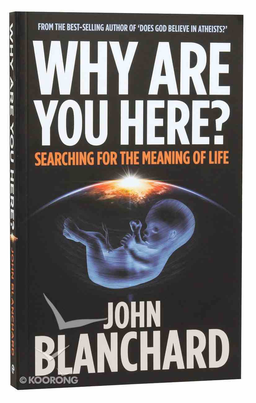 Why Are You Here? Searching For the Meaning of Life Paperback