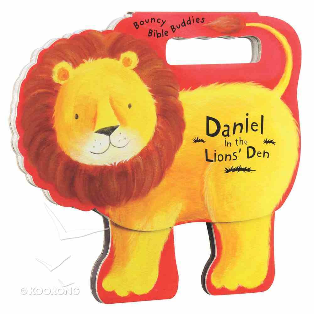 Daniel in the Lion's Den (Bouncy Bible Buddies Series) Board Book