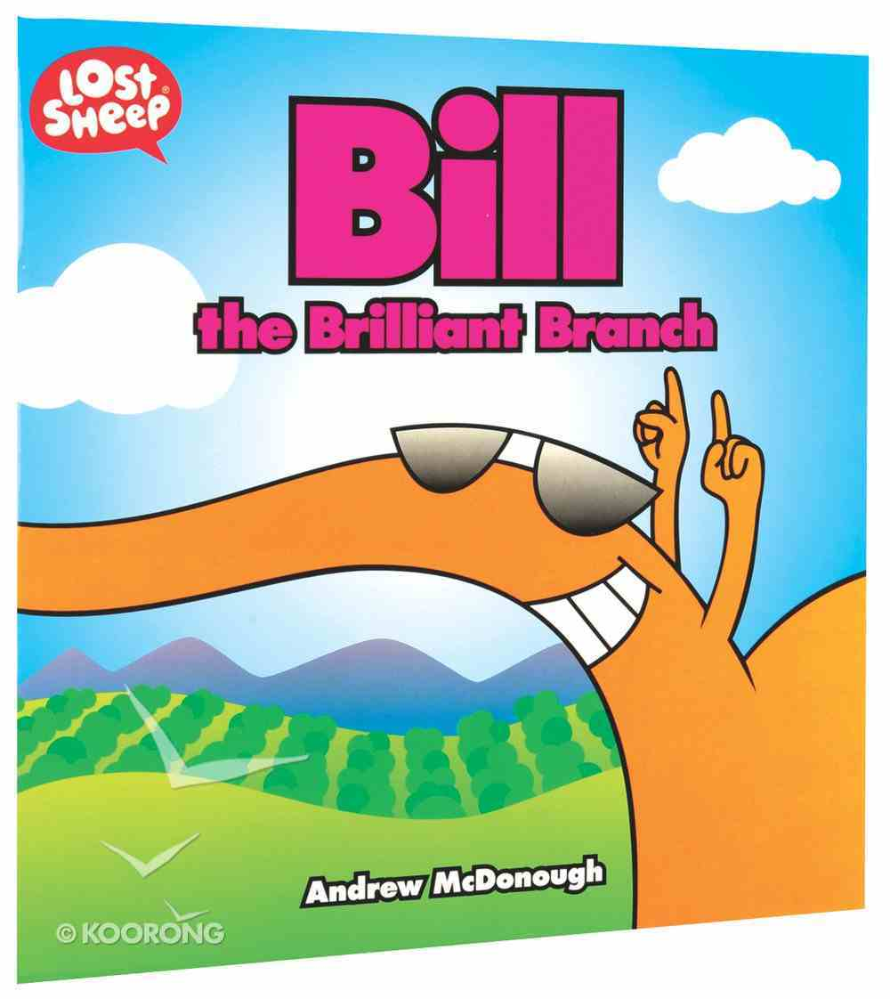 Bill the Brilliant Branch (Lost Sheep Series) Paperback