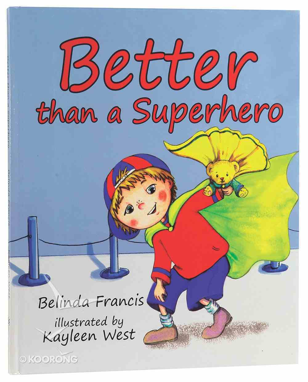 Better Than a Superhero Hardback