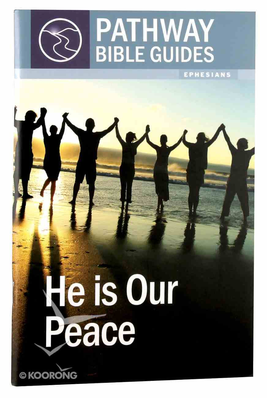 He is Our Peace - 10 Studies on Ephesians (Include Leader's Notes) (Pathway Bible Guides Series) Paperback