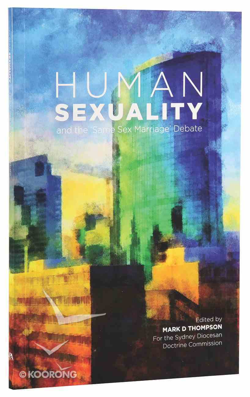 """Human Sexuality and the """"Same Sex Marriage"""" Debate Paperback"""