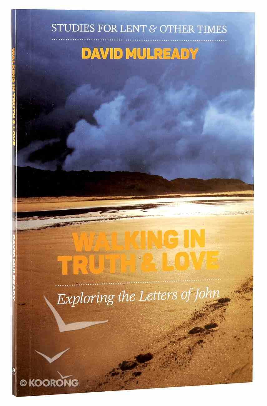 2016 Lenten Studies: Walking in Truth & Love Paperback