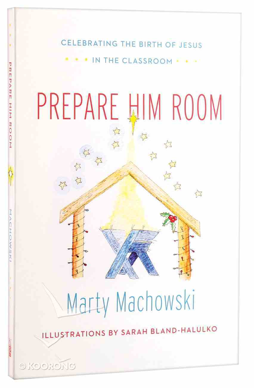 Prepare Him Room (Curriculum Package) Paperback