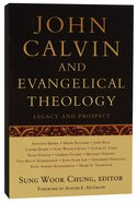John Calvin And Evangelical Theology image