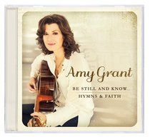Album Image for Be Still and Know...Hymns of Faith - DISC 1