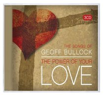 Album Image for Songs of Geoff Bullock: The Power of Your Love (Triple Cd) - DISC 1