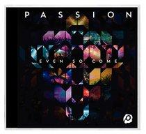 Album Image for 2015 Passion: Even So Come - DISC 1