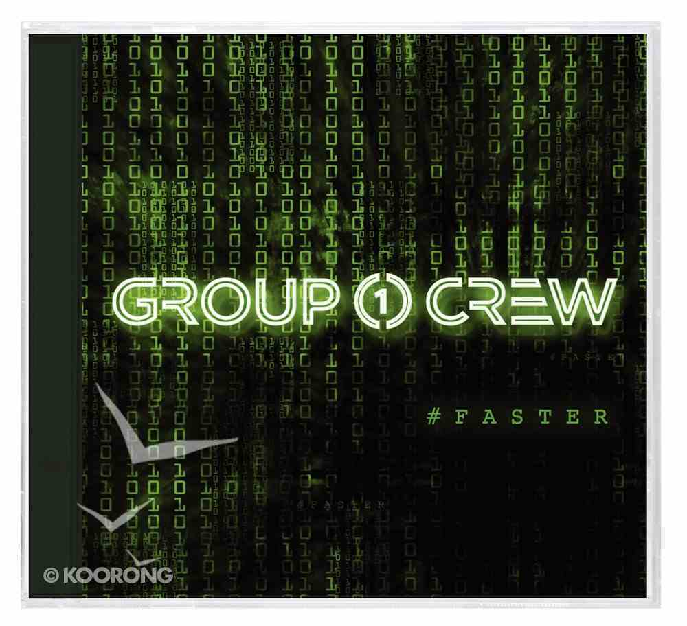 Group 1 Crew #Faster #Stronger CD