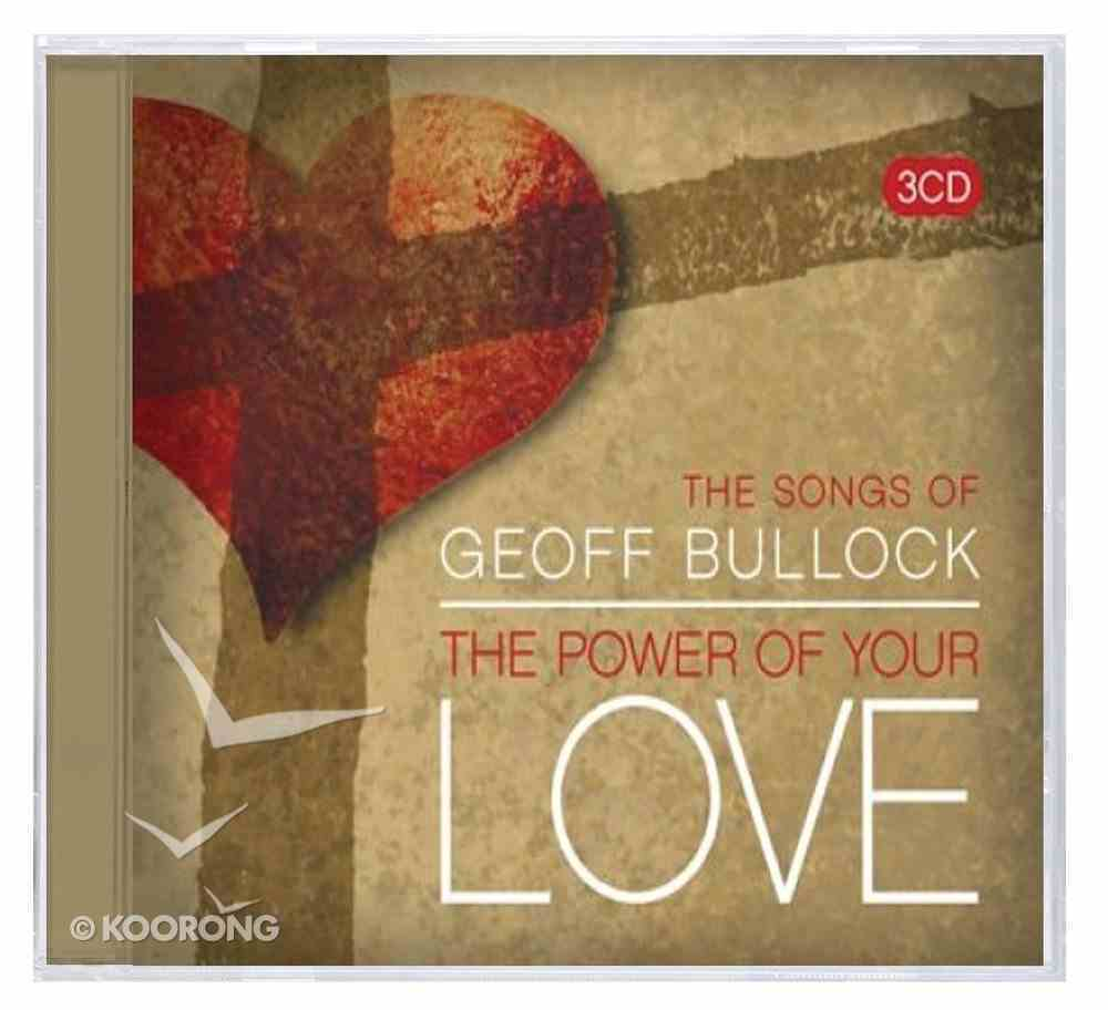 Songs of Geoff Bullock: The Power of Your Love (Triple Cd) CD