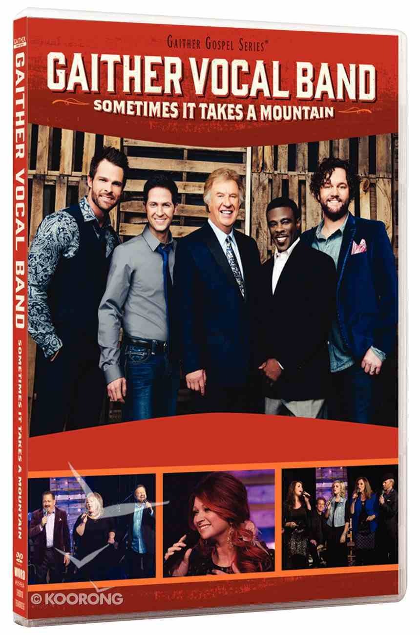 Sometimes It Takes a Mountain (Gaither Vocal Band Series) DVD