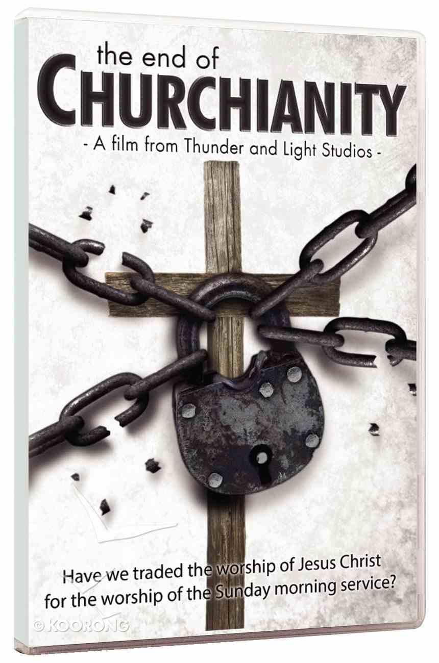 The End of Churchianity DVD