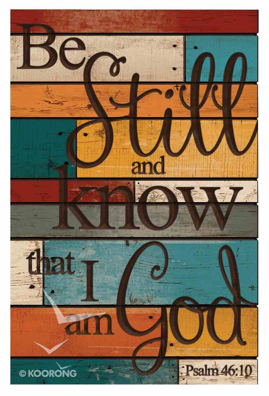 Barn Board Wall Art: Be Still and Know That I Am God, Psalm 46:10 Plaque