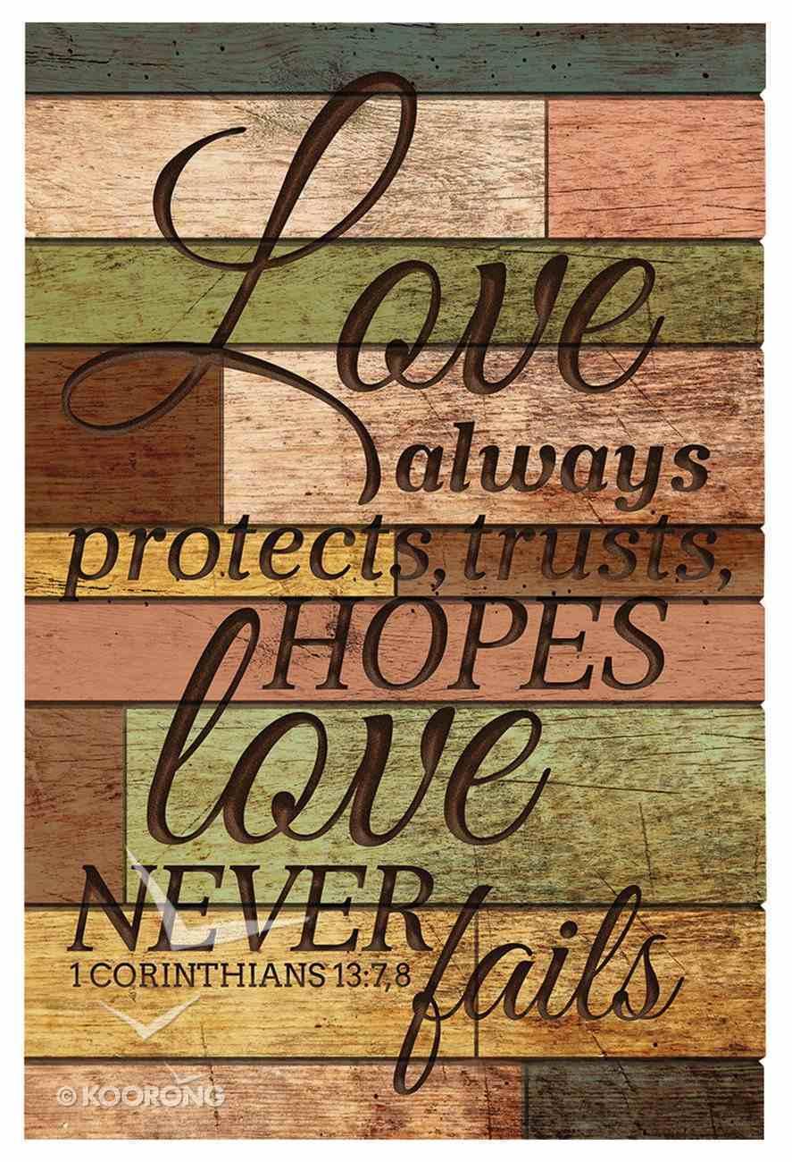 Barn Board Wall Art: Love Always Protects, 1 Corinthians 13:7-8 Plaque