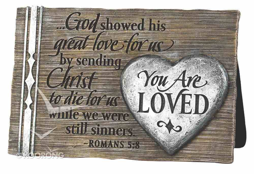 Plaque: You Are Loved Cast Stone, We All Need Hope Booklet Included (Romans 5:8) Homeware
