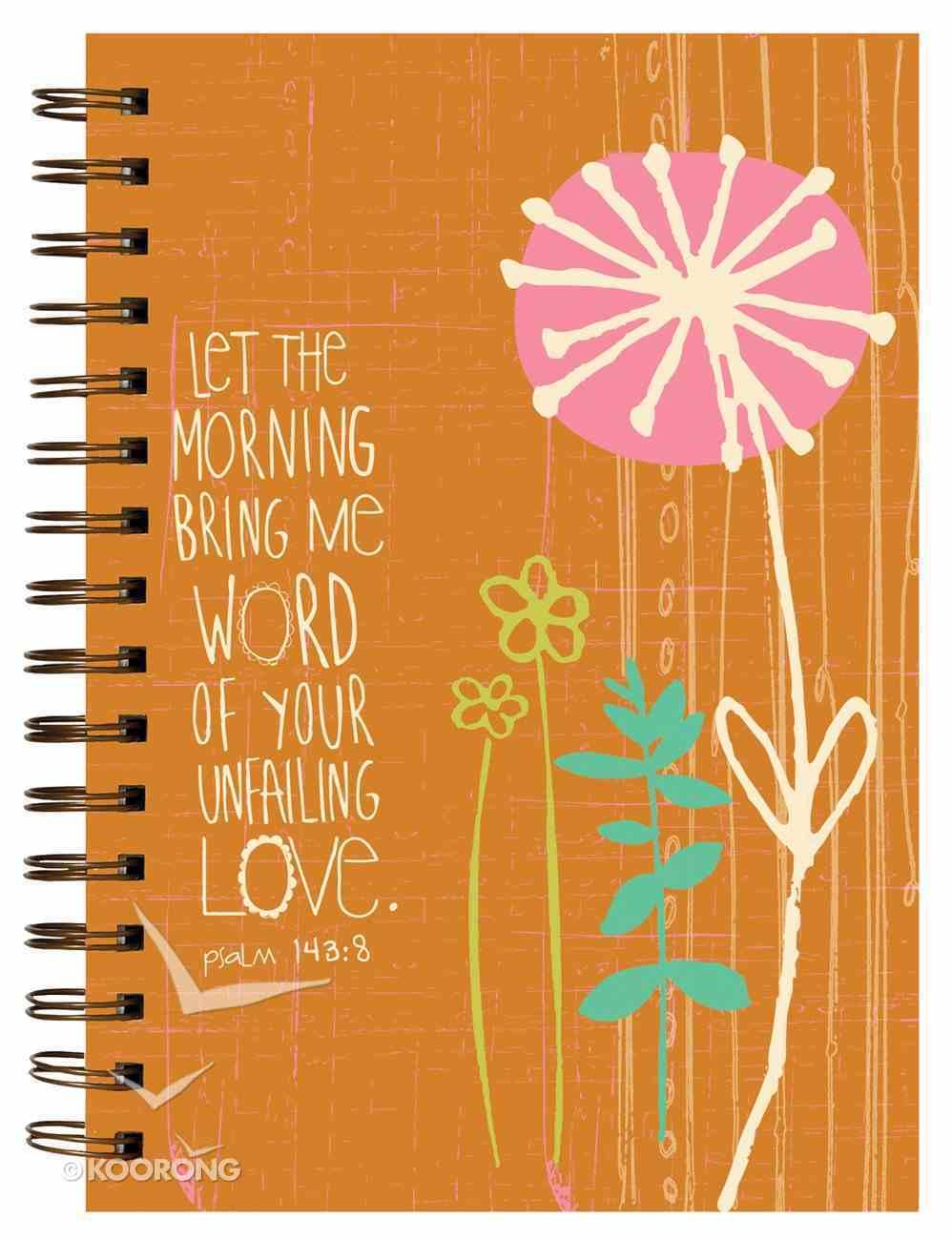 Garden Blessings Spiral Journal: Flower, Psalm 143:8 Let the Morning Spiral