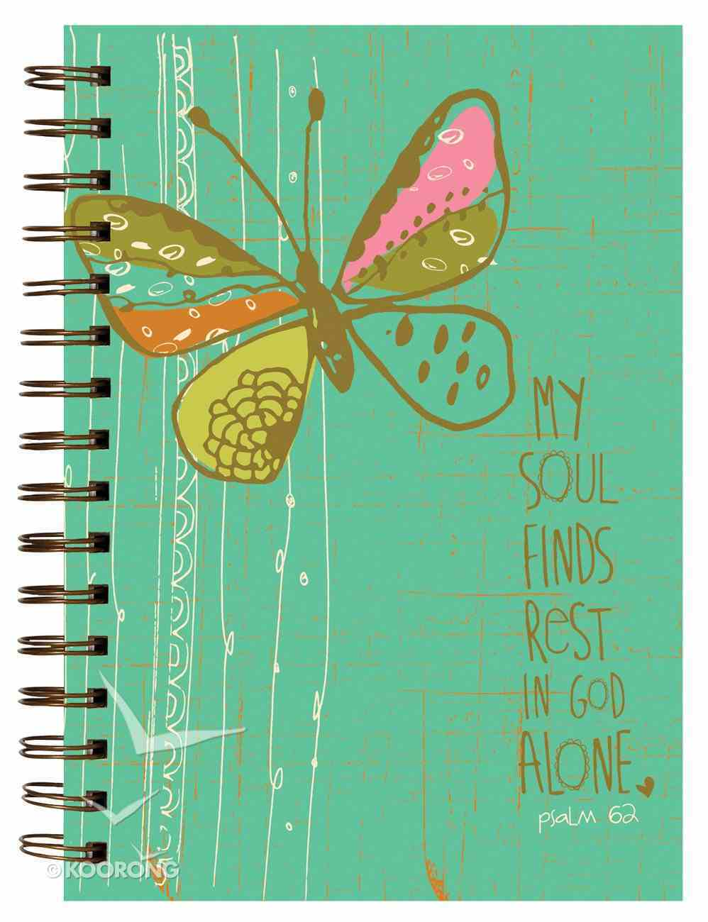 Garden Blessings Spiral Journal: Butterfly, Psalm 62 My Soul Finds Rest in God Alone Spiral