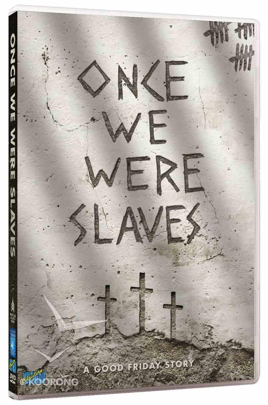 Once We Were Slaves DVD