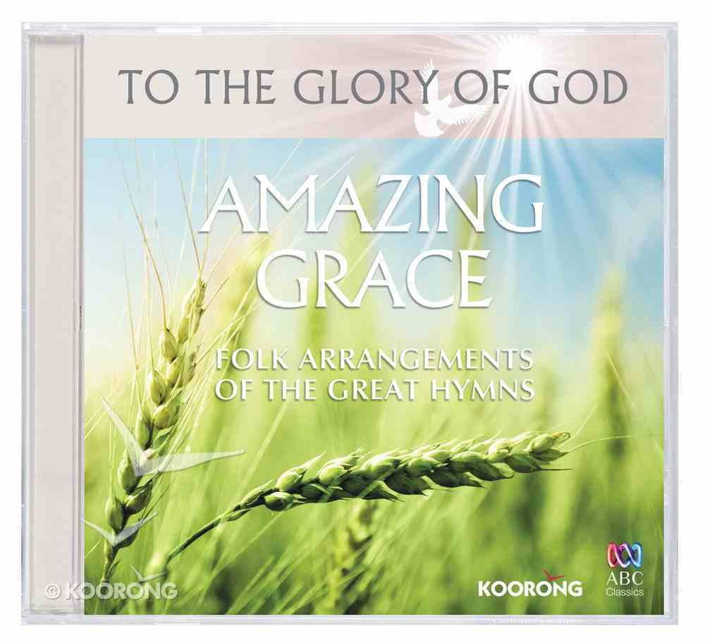 Amazing Grace (To The Glory Of God Series) CD