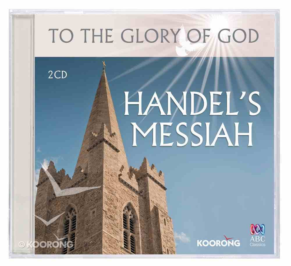 Handel's Messiah (To The Glory Of God Series) CD