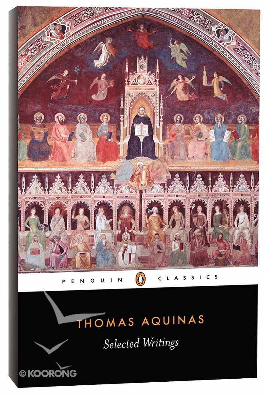 Selected Writings of Thomas Aquinas (Penguin Black Classics Series) Paperback