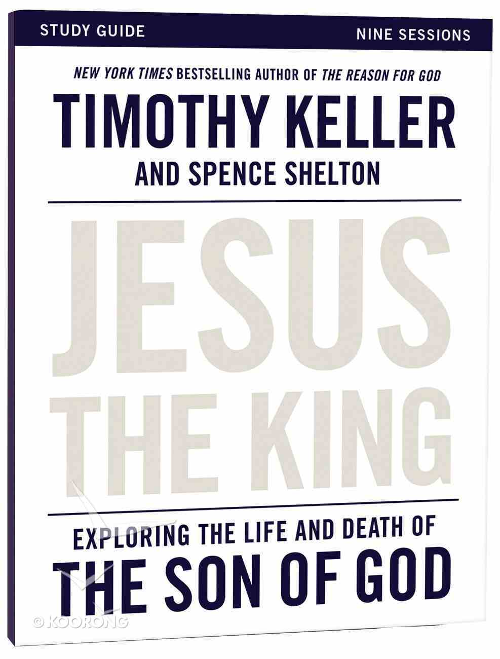 Jesus the King: Understanding the Life and Death of the Son of God (Study Guide) Paperback
