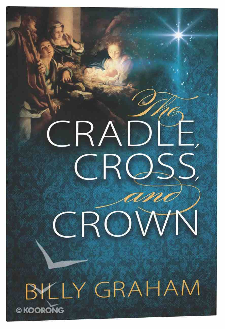 The Cradle, Cross, and Crown Paperback