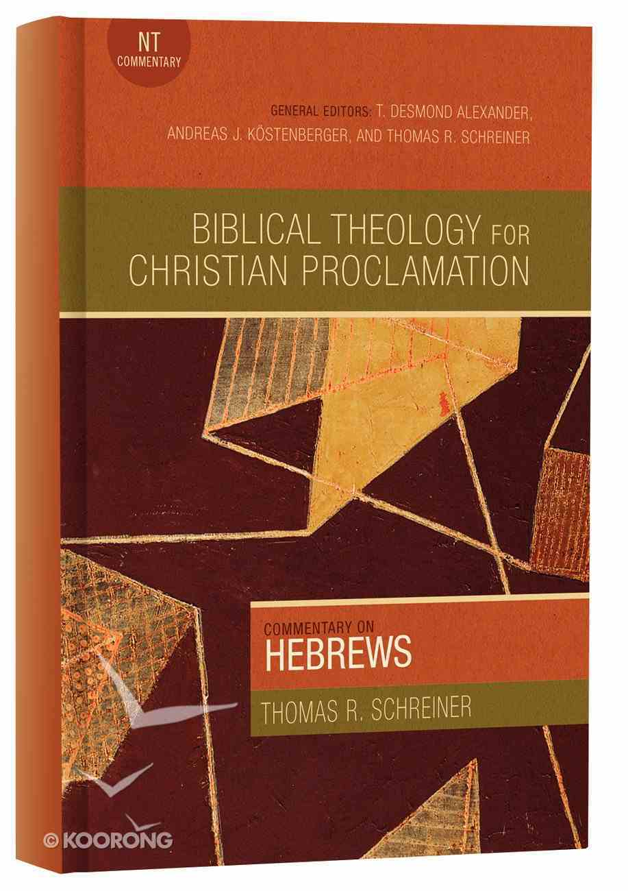 Hebrews (Biblical Theology For Christian Proclamation Series) Hardback