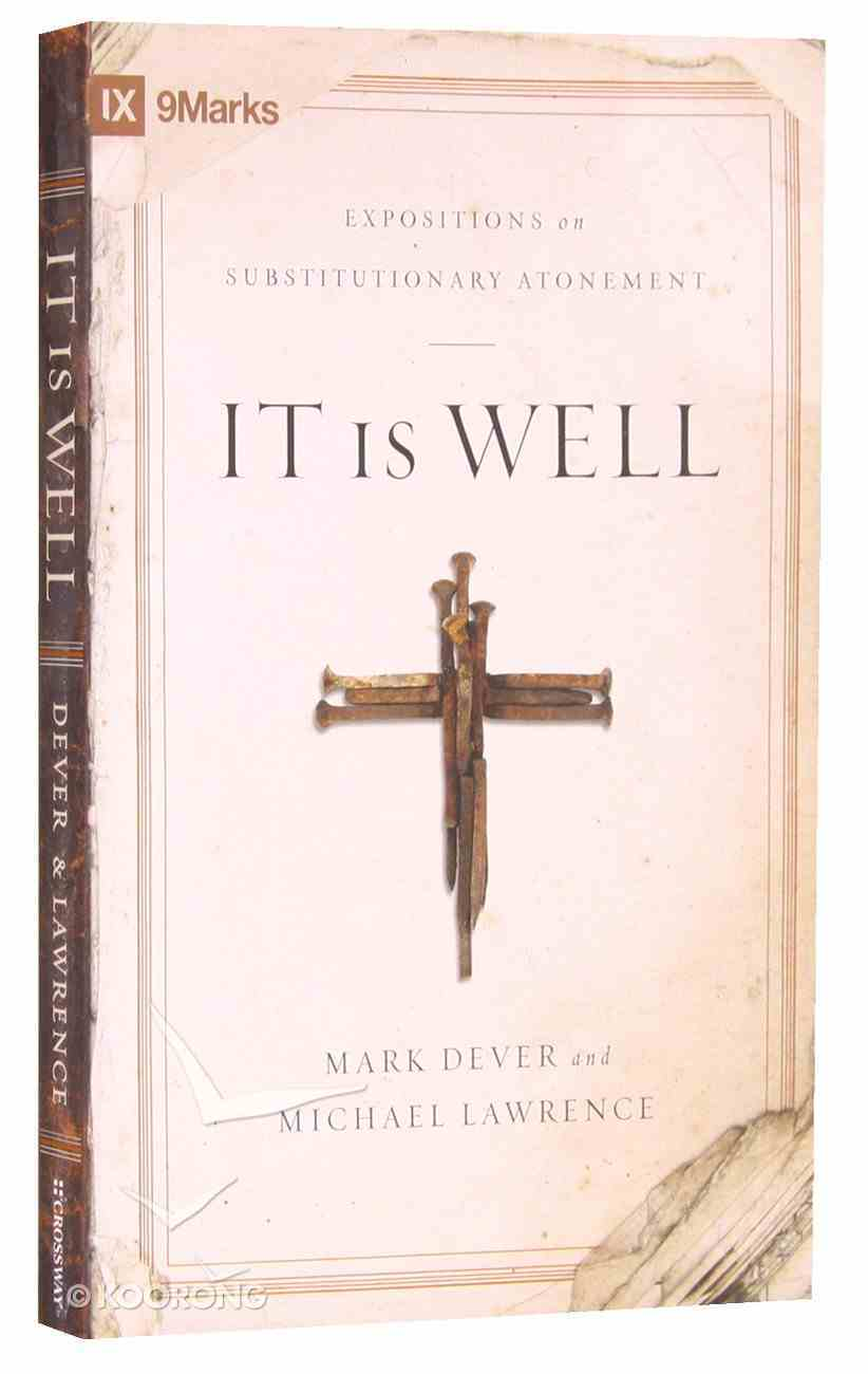 It is Well: Expositions on Substitutionary Atonement Paperback