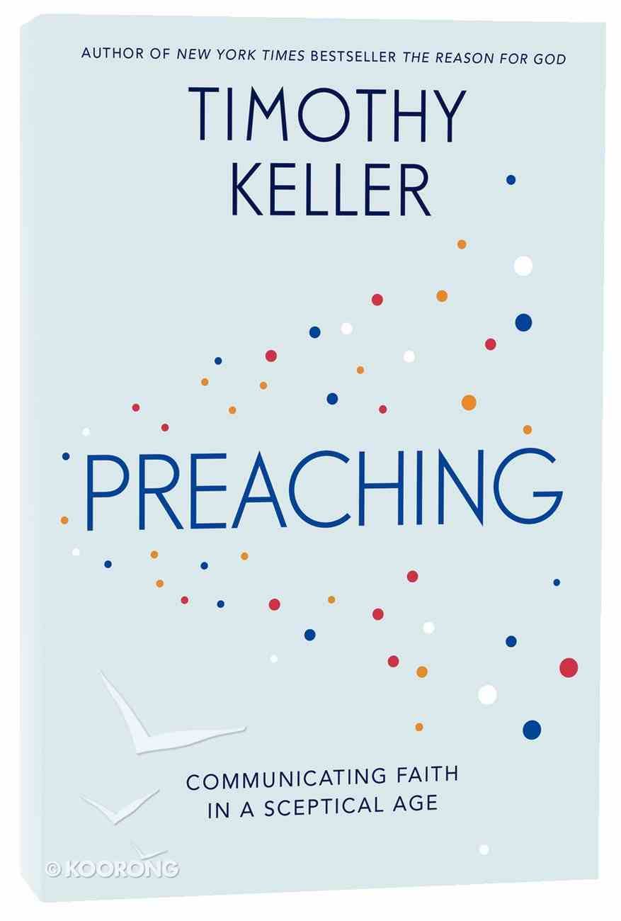 Preaching: Communicating Faith in An Age of Scepticism Hardback