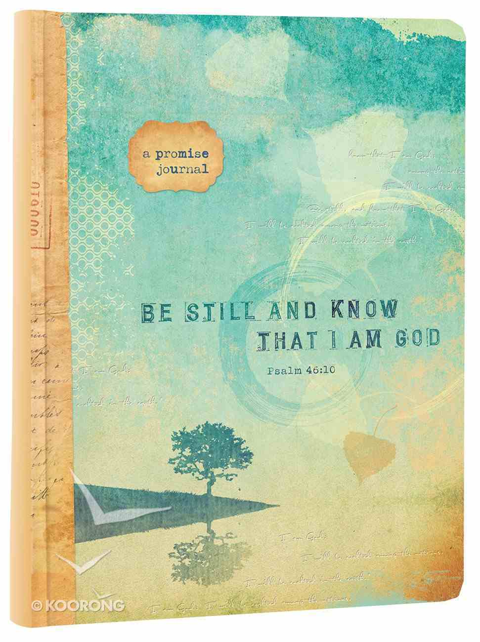 Promise Journal: Be Still and Know That I Am God (Psalm 46:10) Hardback