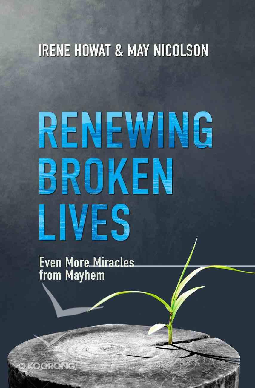 Renewing Broken Lives Paperback