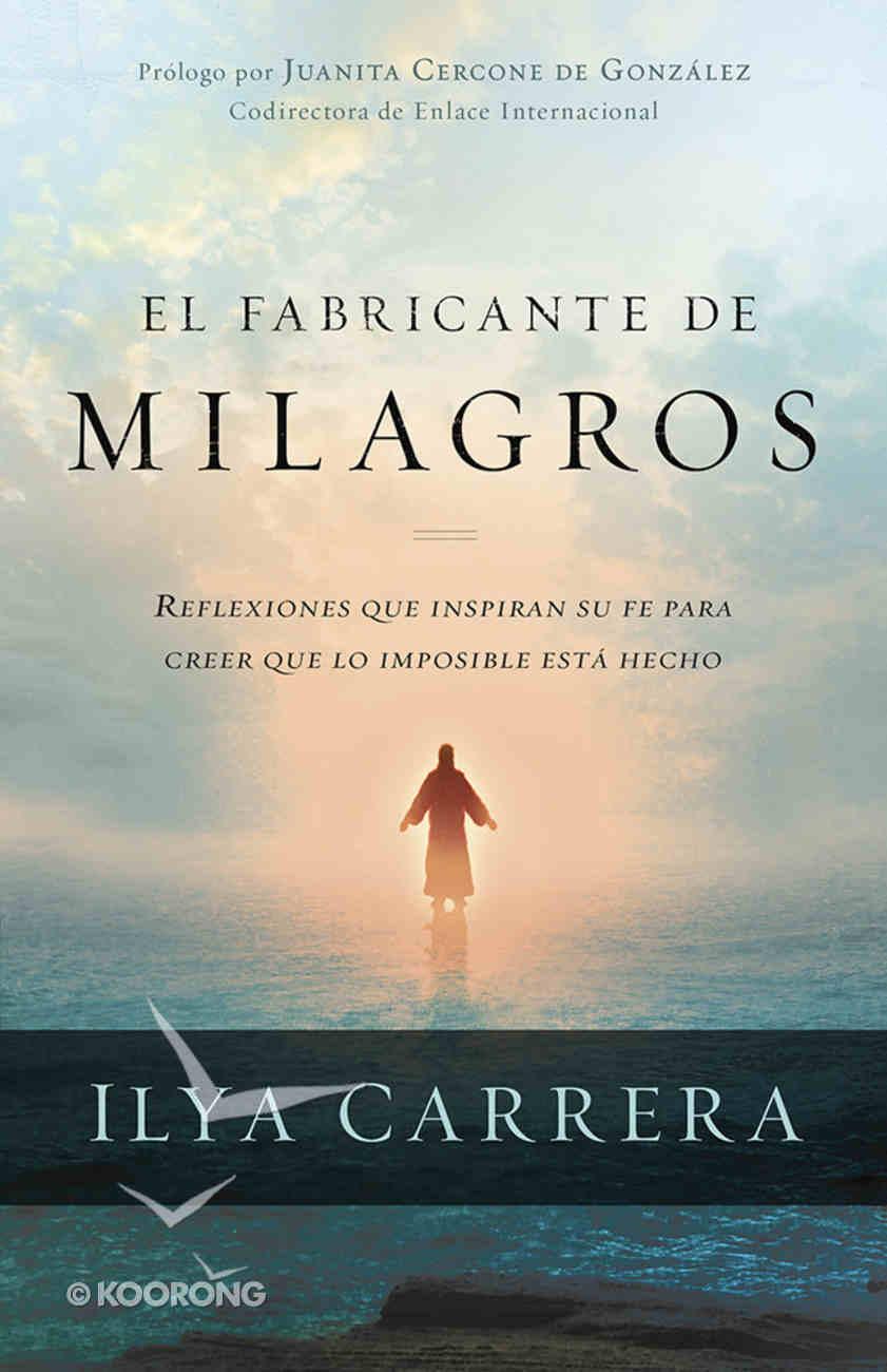 El Fabricante De Milagros (Maker Of Miracles, The) Paperback