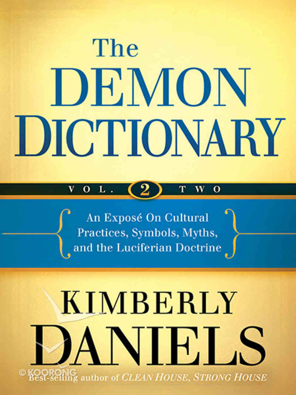 The Demon Dictionary: An Expos on Cultural Practices, Symbols, Myths, and the Luciferian Doctrine (Vol 2) Paperback