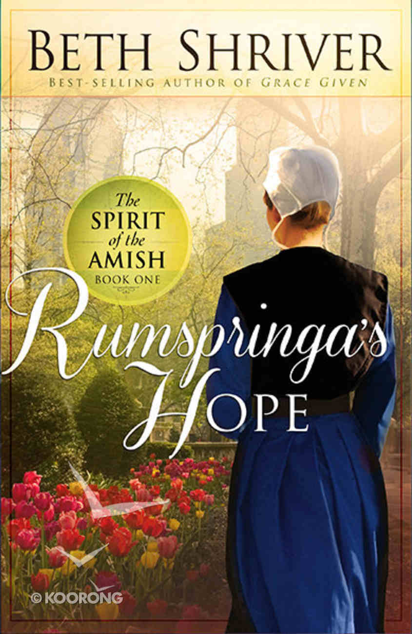 Rumspringa's Hope (#01 in Spirit Of The Amish Series) Paperback