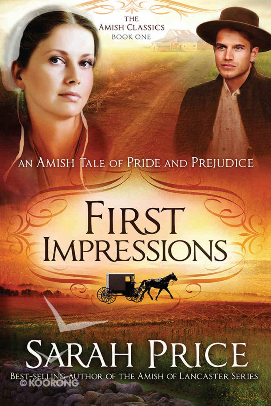 First Impressions: Amish Tale of Pride and Prejudice,An (#01 in Amish Classics Series) Paperback