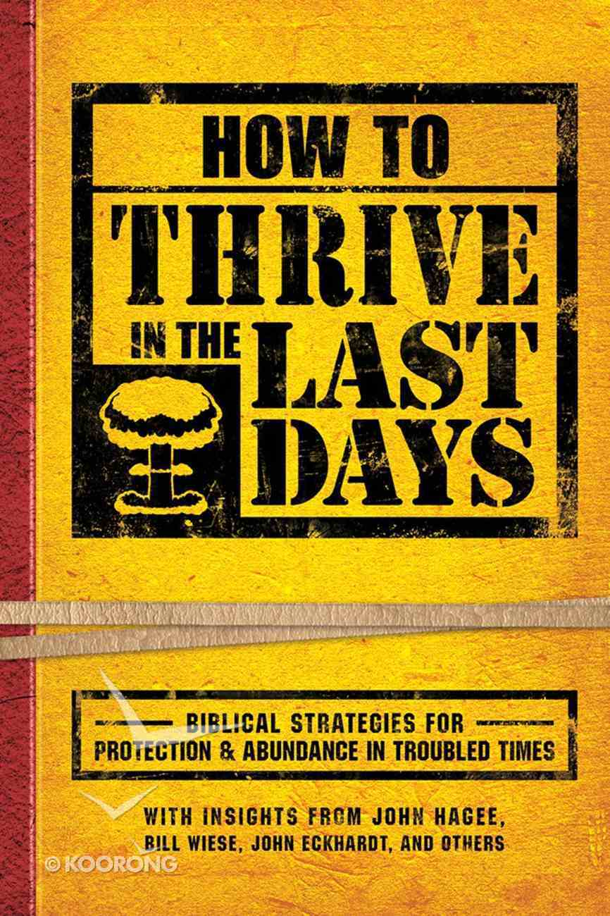 How to Thrive in the Last Days Paperback
