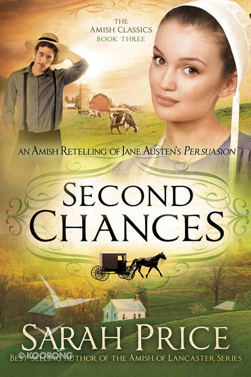 An Second Chances: Amish Retelling of Jane Austen's Persuasion (#03 in Amish Classics Series) Paperback