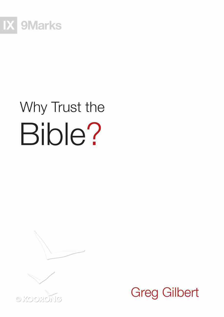 Why Trust the Bible? (9marks Series) Hardback