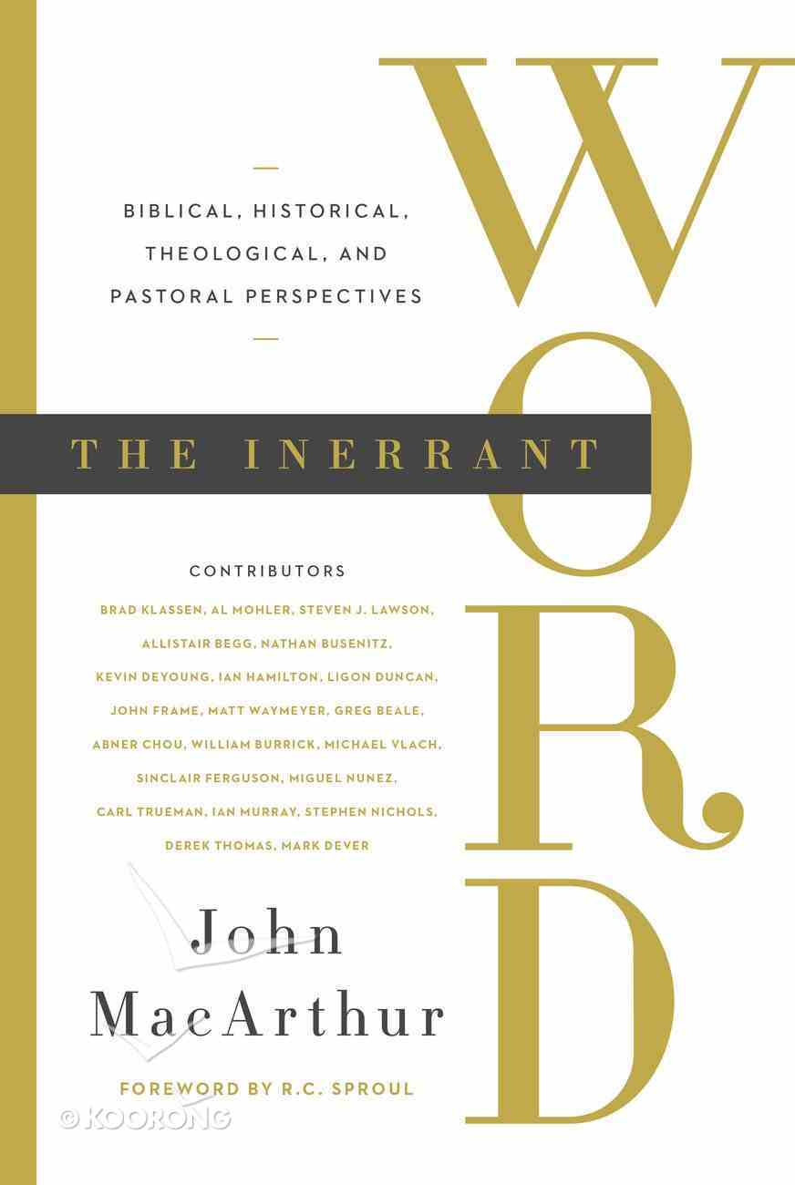 The Inerrant Word: Biblical, Theological, and Pastoral Perspectives Hardback